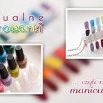 Rodzaje manicure, czyli manualne kolorowanki