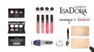 kosmetyki IsaDora recenzja i konkurs